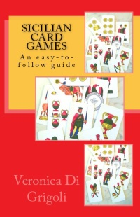 Instructions for playing 12 Sicilian card games, plus where to buy packs of cards