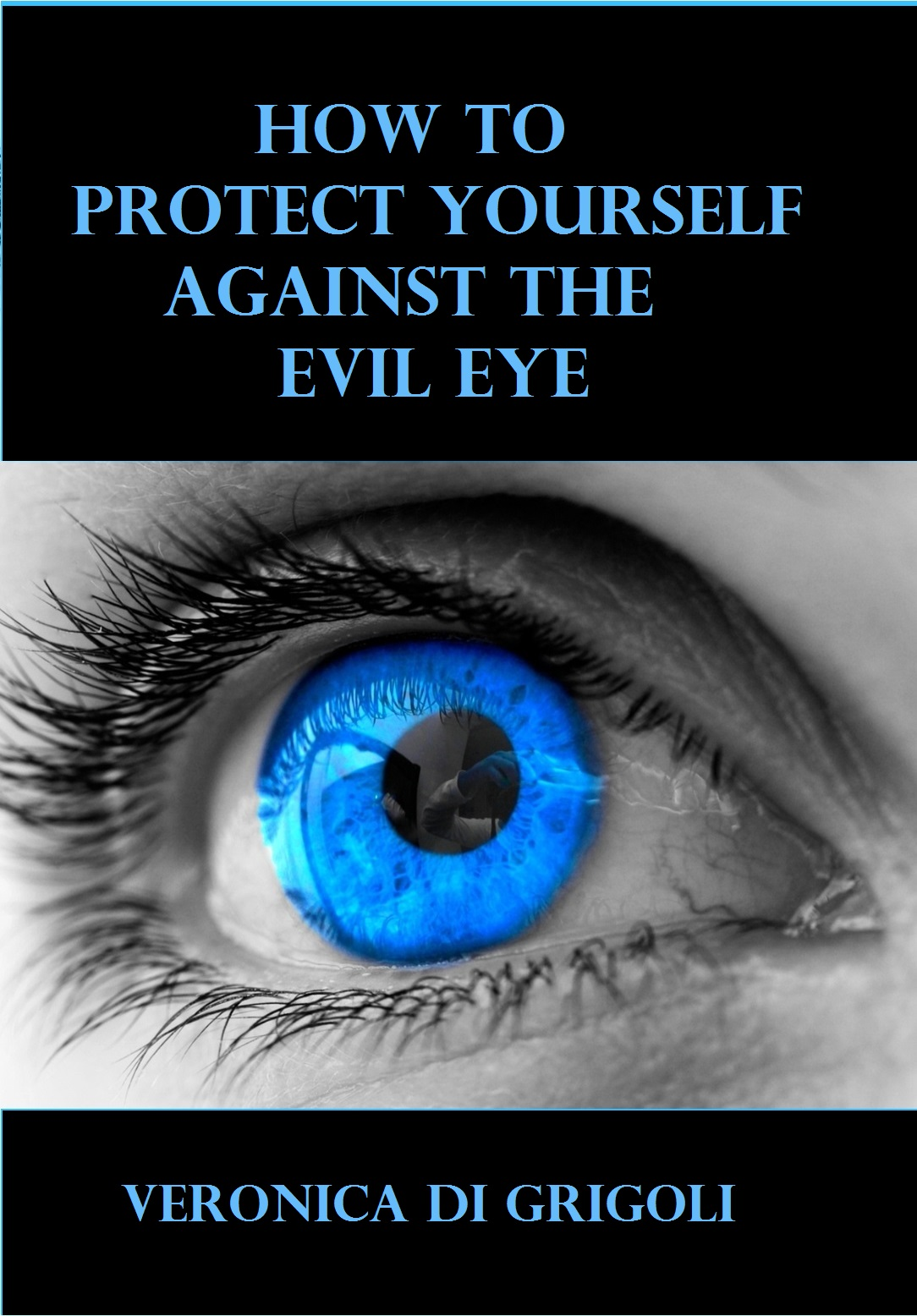 HOW TO PROTECT YOURSELF AGAINST THE EVIL EYE